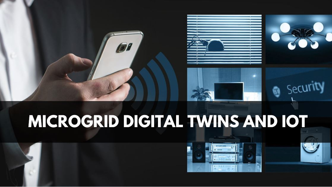 Microgrid Digital Twins and IoT